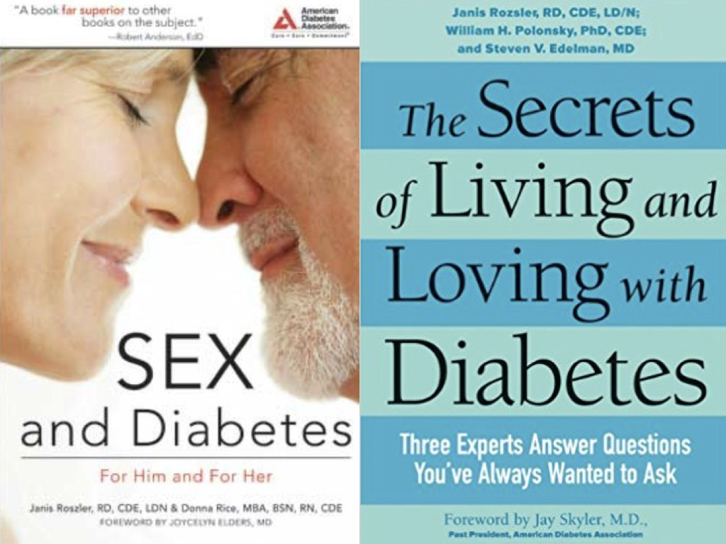 Janis Rozler is also the author of two wonderful books, 'Sex And Diabetes' (ADA, 2007), and 'The Secrets and Loving with Diabetes' (Surrey Books, 2004).