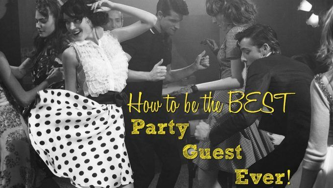 Want to be a great party guest? Here's a treasure trove of etiquette tips and ideas that really help. Everyone likes a good party and here's how to be sure you're always invited.