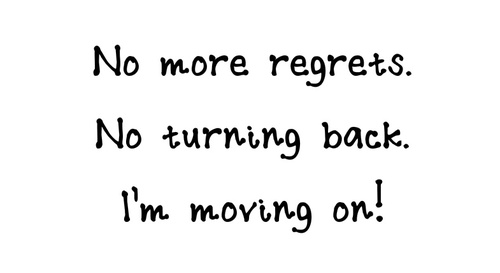 No-more-regrets-no-turning-back