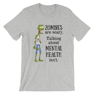 Zombies are scary mental health shirt athletic heather