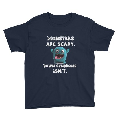 monsters are scary down syndrome isn't kids shirt navy