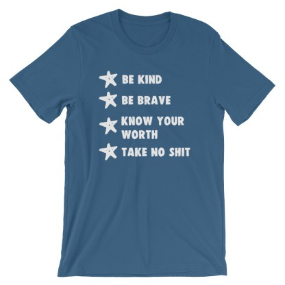 Be Kind. Be Brave. Know Your Worth. Take No Shit T-Shirt