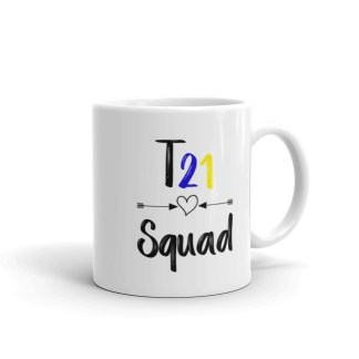 T21 Squad Mug – Down Syndrome Awareness