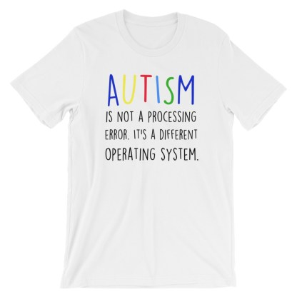 Autism is not a processing error T-Shirt