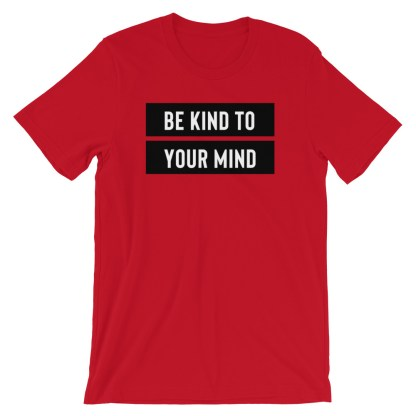 be kind to your mind shirt red