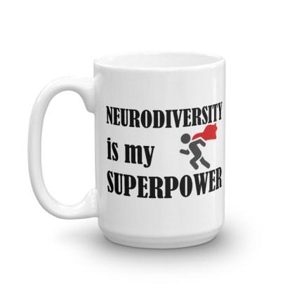 neurodiversity is my superpower mug handle left