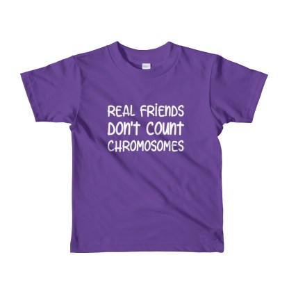 Real friends don't count chromosomes kids t-shirt (2yrs, 4yrs, 6 yrs)