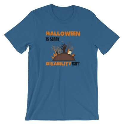 Halloween is scary. Disability isn't T-Shirt