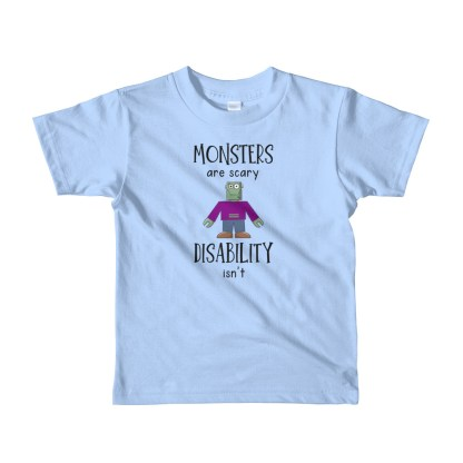 Monsters are Scary. Disability isn't. kids t-shirt