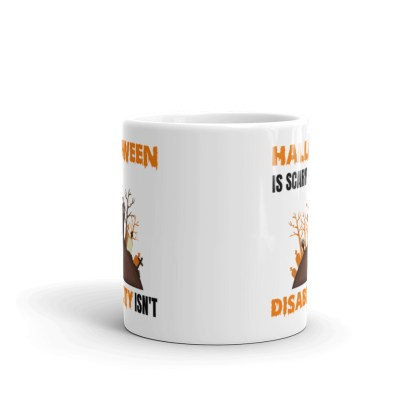 halloween-is-scary-disability-isnt_mockup_Front-view_11oz