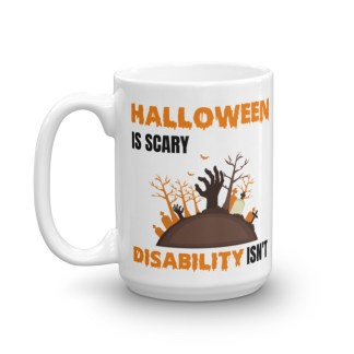 Halloween is scary. Disability isn't Mug