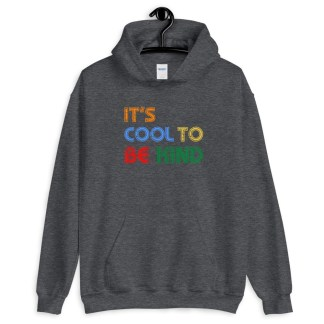 it's cool to be kind hoodie heather grey