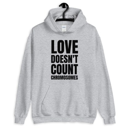 love doesn't count chromosomes hoodie grey