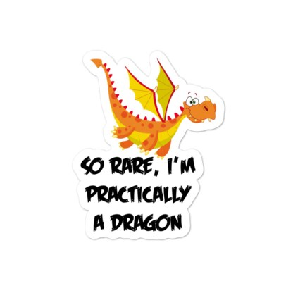 so rare I'm practically a dragon sticker