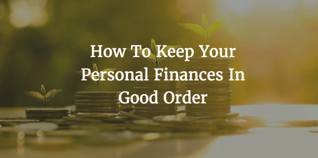 How To Keep Your Personal Finances In Good Order Diversified Finances