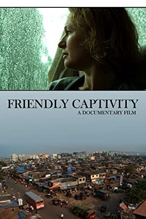 Friendly Captivity - In the fall of 2008, seven chosen women from Dallas, Texas embarked on a 2 week journey through southern India. They would come face-to-face with the poverty, oppression and despair of 'the untouchables', the Dalits of India. This is an account of that journey in their own words