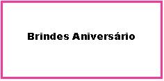 Brindes Aniversario