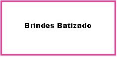 Brindes Batizado