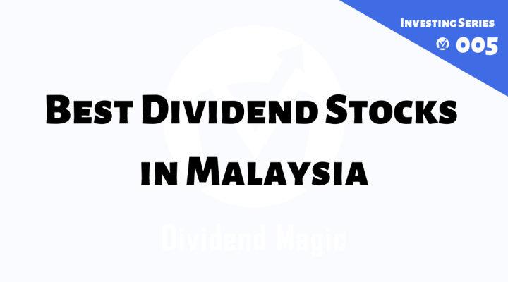 Best Dividend Stocks in Malaysia