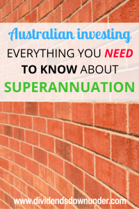 everything you need to know about superannuation - dividends down under blog