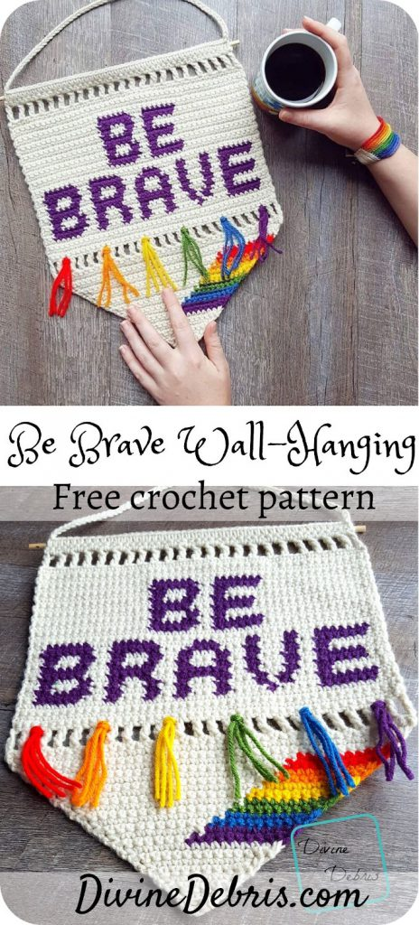 Learn to make the Be Brave Wall Hanging, a free tapestry and home decor crochet pattern, perfect for Pride Month, only on DivineDebris.com