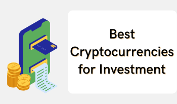 Best Cryptocurrencies For Investment