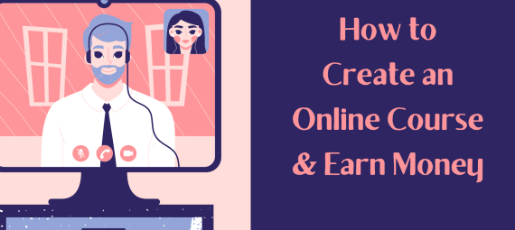 How to Create an Online Course & Earn Money