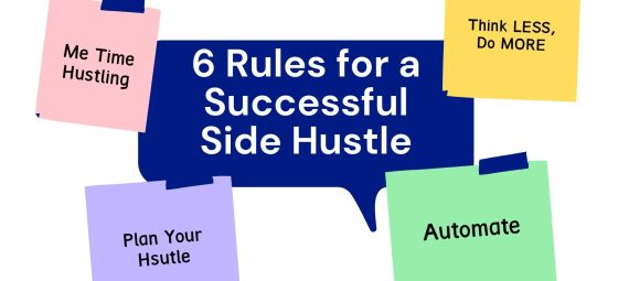 6 Rules for a Successful Side Hustle
