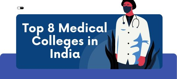 Top 8 Medical Colleges in India