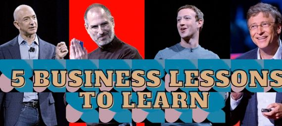 5 Business Lessons To Learn From These 5 Startups