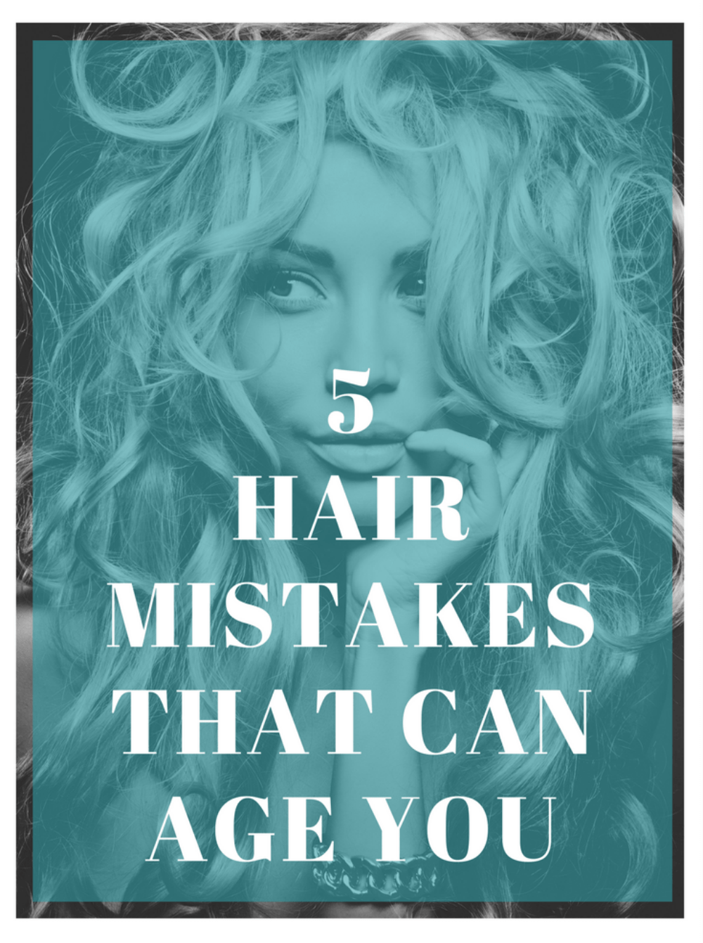5 Hair Mistakes That Can Age You
