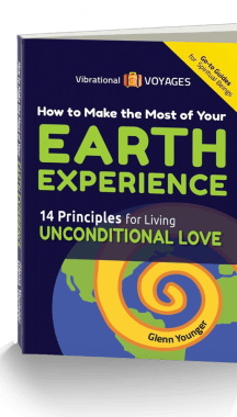 """How to Make the Most of Your Earth Experience--14 Principles for Living Unconditional Love"", spiritual book by Glenn Younger, send your Inner Critic on permanent vacation."