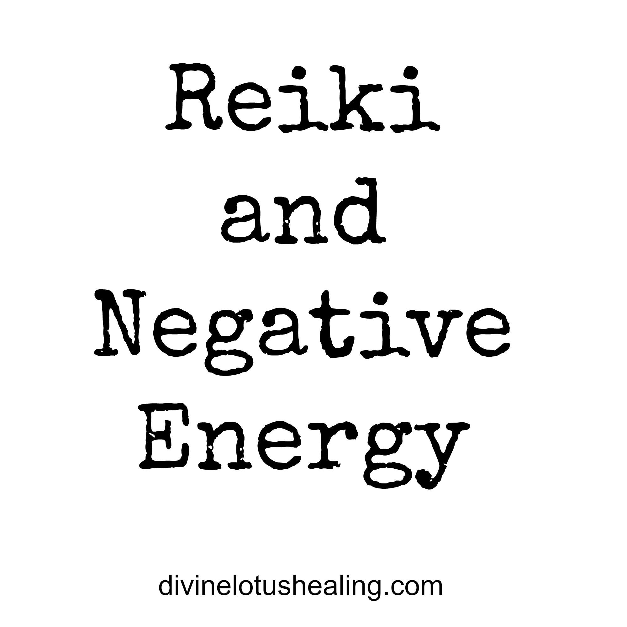 Reiki and Negative Energy