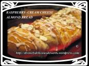 RASBERRY CREAM CHEESE ALMOND BREAD