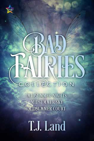 Bad Fairies: The Collection by T.J. Land