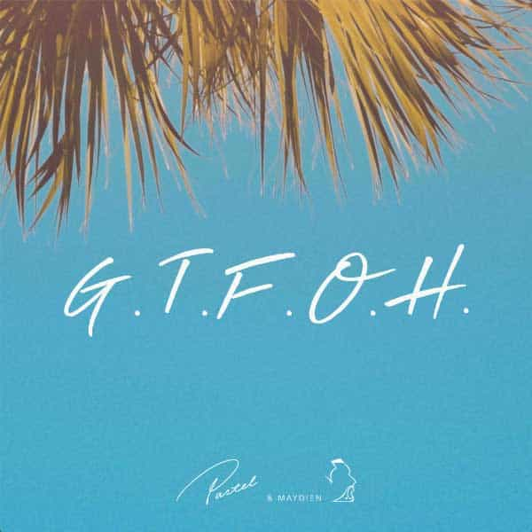 Pastel and Maydien Releases New Single G.T.F.O.H