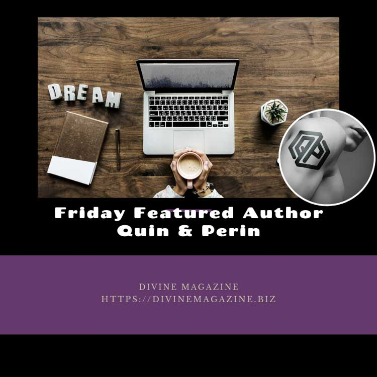 Friday Featured Author – Quin & Perin