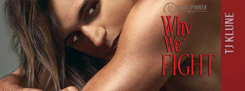 Release Day Promo: Why We Fight by TJ Klune