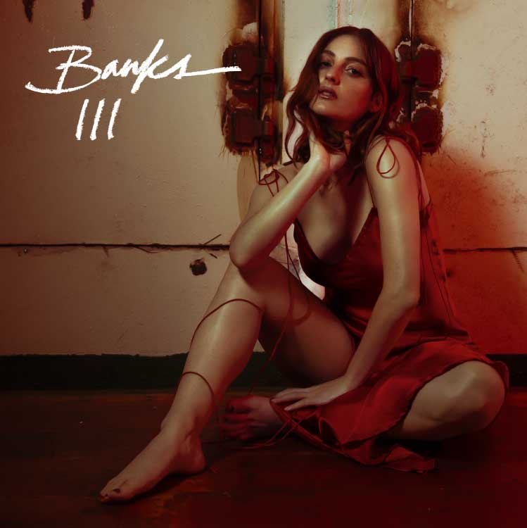 BANKS to release new album 'III' on July 12