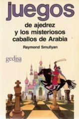 Smullyan. Juegos de ajedrez y los misteriosos caballos de Arabia.