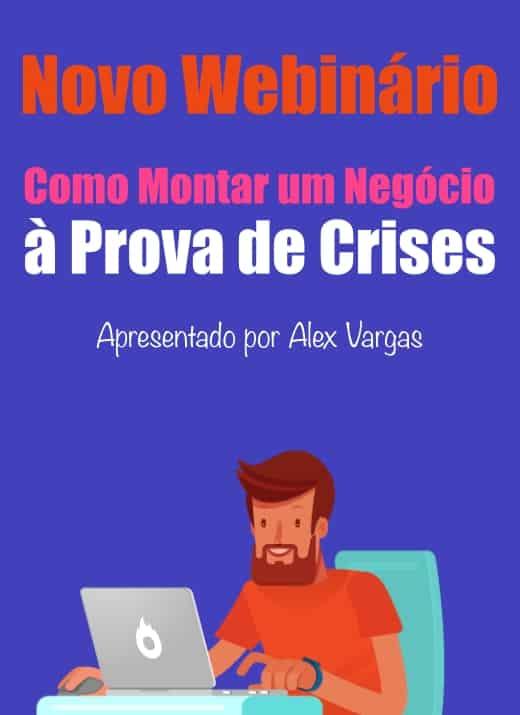 Novo Webinário Como Montar um Negócio à Prova de Crises