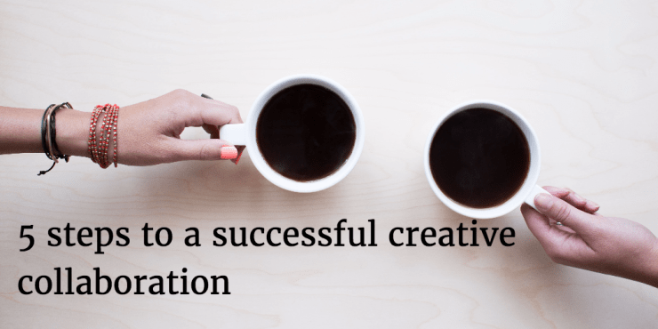 5 Steps to a Successful Creative Collaboration