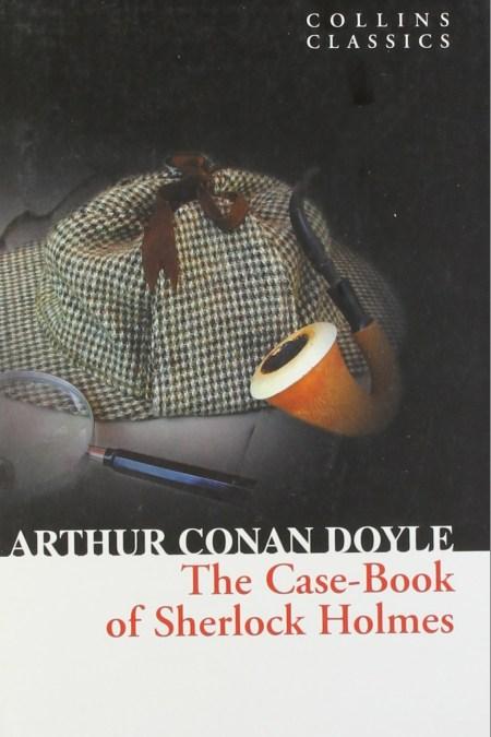 Case-Book of Sherlock Holmes (Collins Classics)