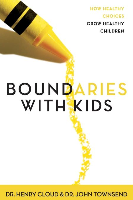 Boundaries with Kids: When to Say Yes, When to Say No, to Help Your Children Gain Control of Their Lives