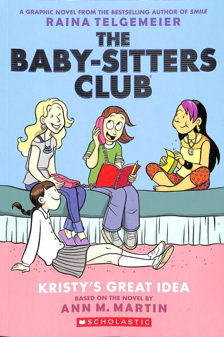 Baby-Sitters Club Graphix 1 Kristy's Great Idea