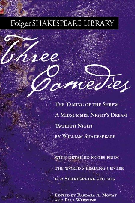 Three Comedies (Taming of the Shrew + Midsummer Night's Dream + Twelfth Night)