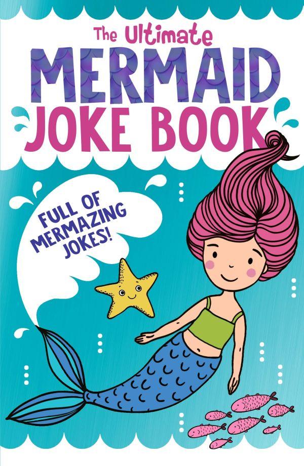Ultimate Mermaid Joke Book