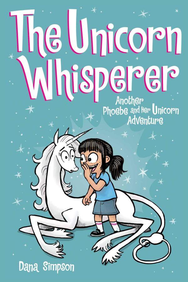 Unicorn Whisperer (Phoebe and Her Unicorn Series Book 10): Another Phoebe and Her Unicorn Adventure