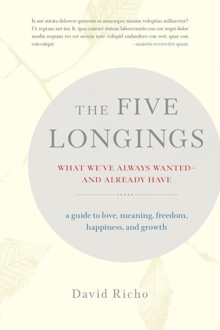 Five Longings What We've Always Wanted-and Already Have