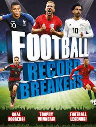 Football Record Breakers Goal scorers, trophy winners, football legends